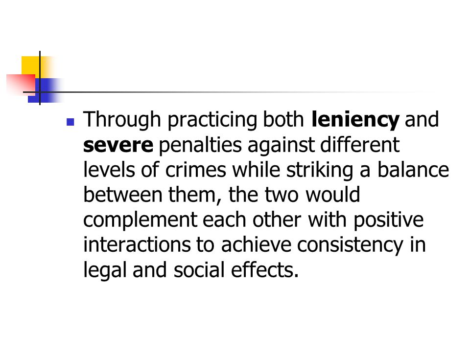 Through practicing both leniency and severe penalties against different levels of crimes while striking a balance between them, the two would complement each other with positive interactions to achieve consistency in legal and social effects.