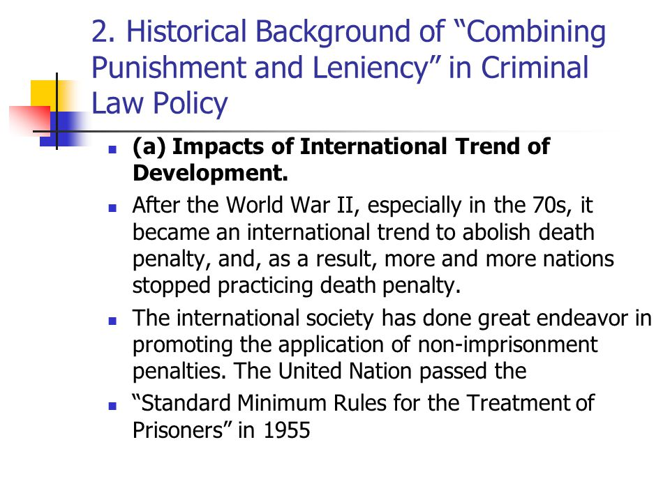 """2. Historical Background of """"Combining Punishment and Leniency"""" in Criminal Law Policy (a) Impacts of International Trend of Development. After the Wo"""