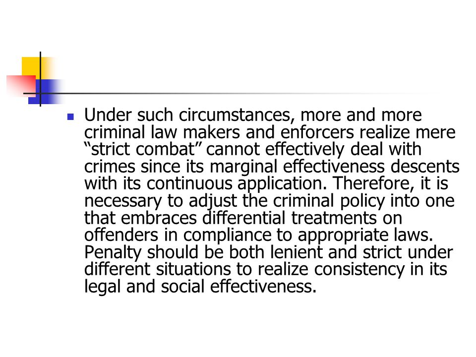 """Under such circumstances, more and more criminal law makers and enforcers realize mere """"strict combat"""" cannot effectively deal with crimes since its m"""