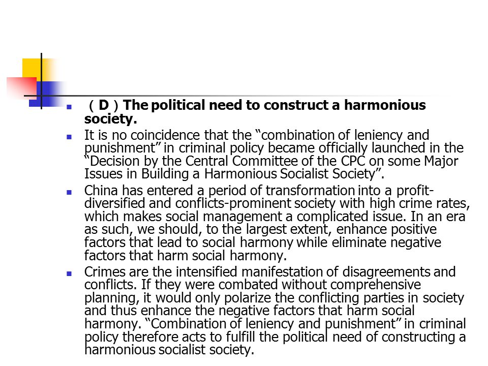 ( D ) The political need to construct a harmonious society.