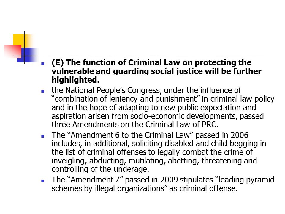 (E) The function of Criminal Law on protecting the vulnerable and guarding social justice will be further highlighted.
