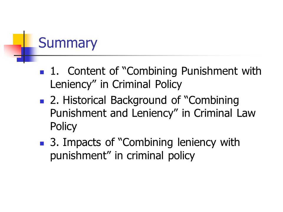 """Summary 1.Content of """"Combining Punishment with Leniency"""" in Criminal Policy 2. Historical Background of """"Combining Punishment and Leniency"""" in Crimin"""