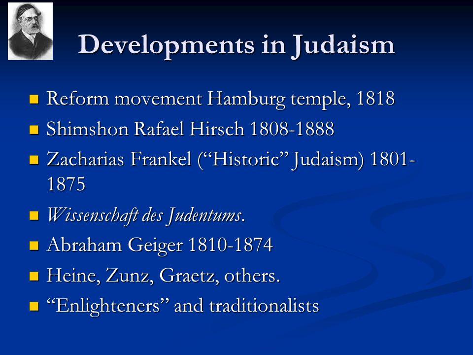 Developments in Judaism Reform movement Hamburg temple, 1818 Reform movement Hamburg temple, 1818 Shimshon Rafael Hirsch 1808-1888 Shimshon Rafael Hir
