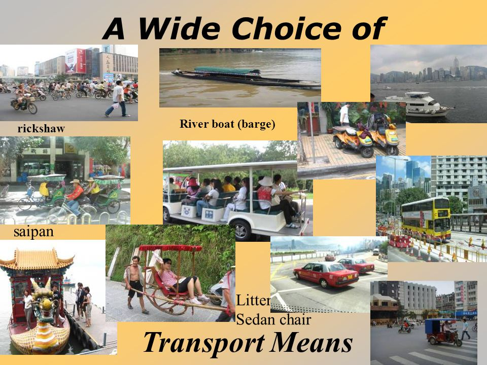 A Wide Choice of Transport Means saipan rickshaw Litter / Sedan chair River boat (barge)
