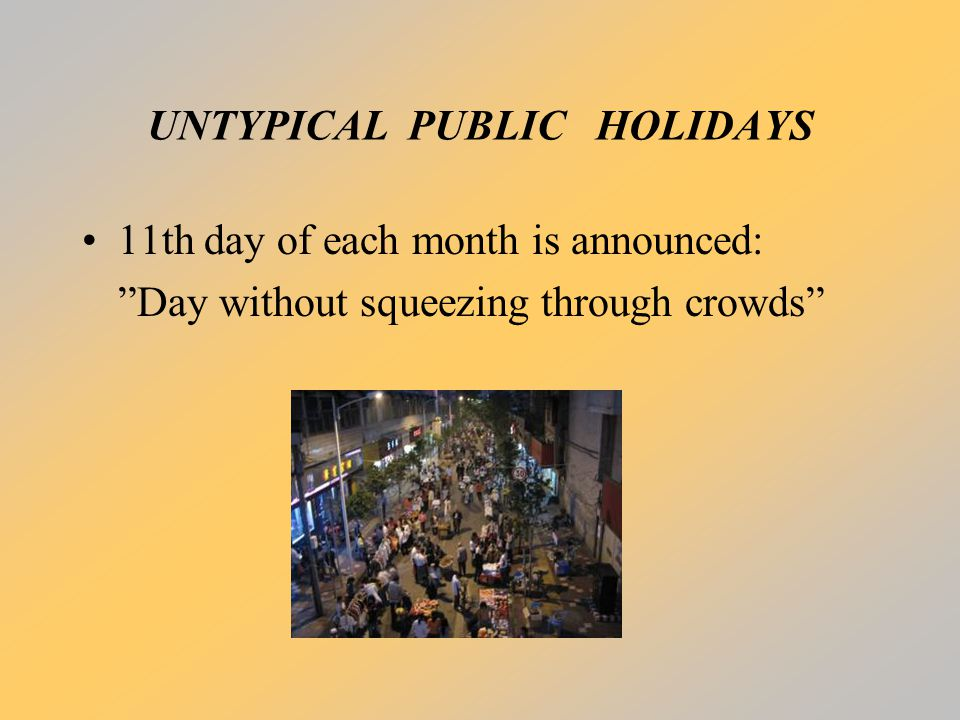 "UNTYPICAL PUBLIC HOLIDAYS 11th day of each month is announced: ""Day without squeezing through crowds"""
