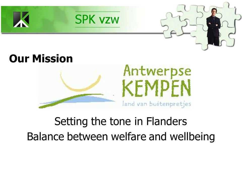 Setting the tone in Flanders Balance between welfare and wellbeing Our Mission