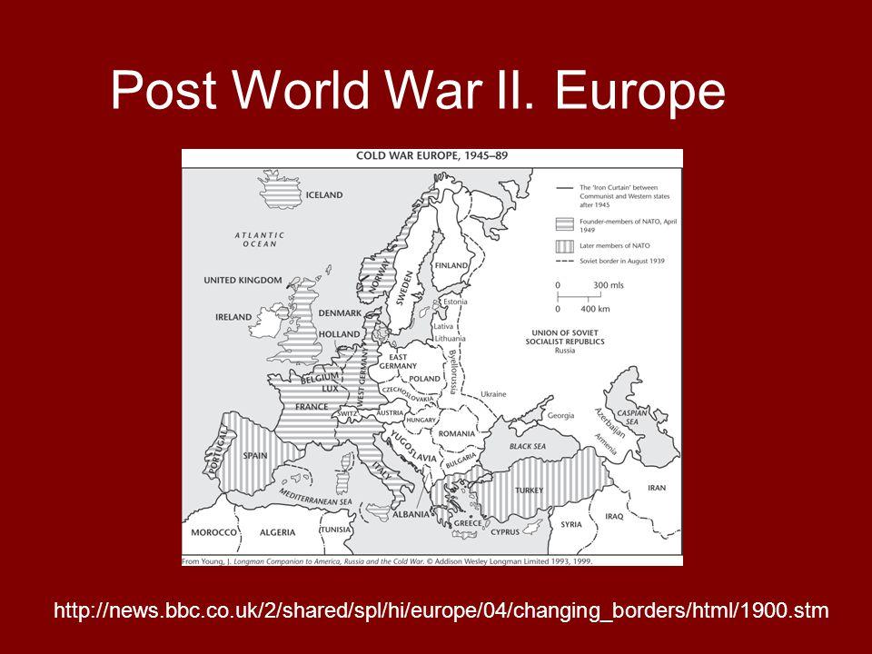 http://news.bbc.co.uk/2/shared/spl/hi/europe/04/changing_borders/html/1900.stm Post World War II. Europe