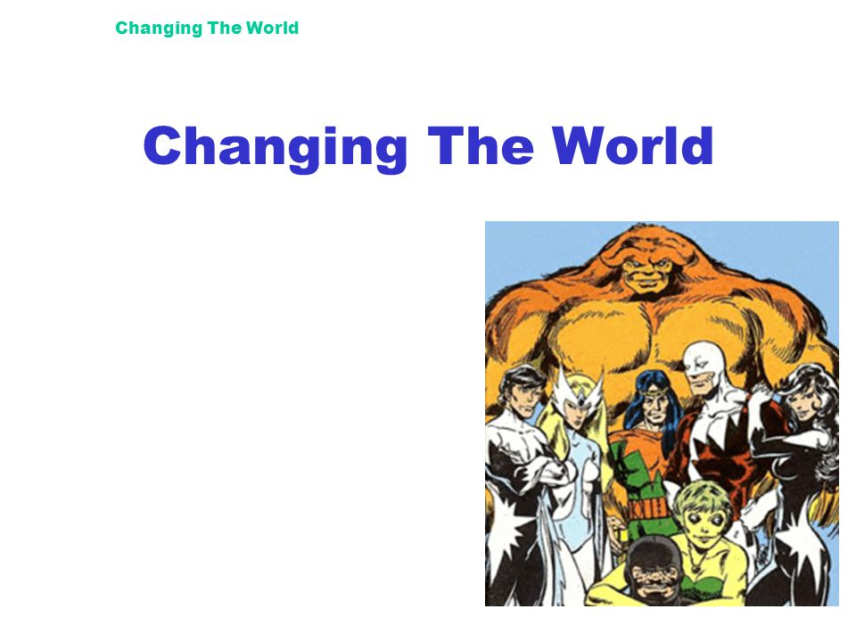 Changing The World