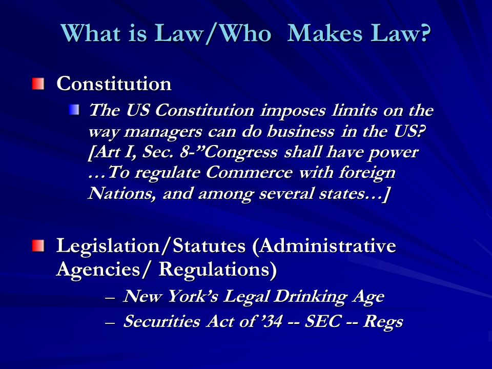 What is Law/Who Makes Law.