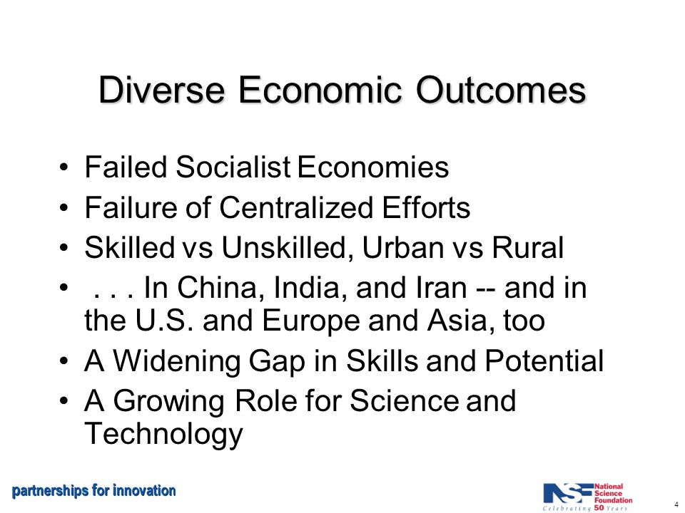 4 Diverse Economic Outcomes Failed Socialist Economies Failure of Centralized Efforts Skilled vs Unskilled, Urban vs Rural...