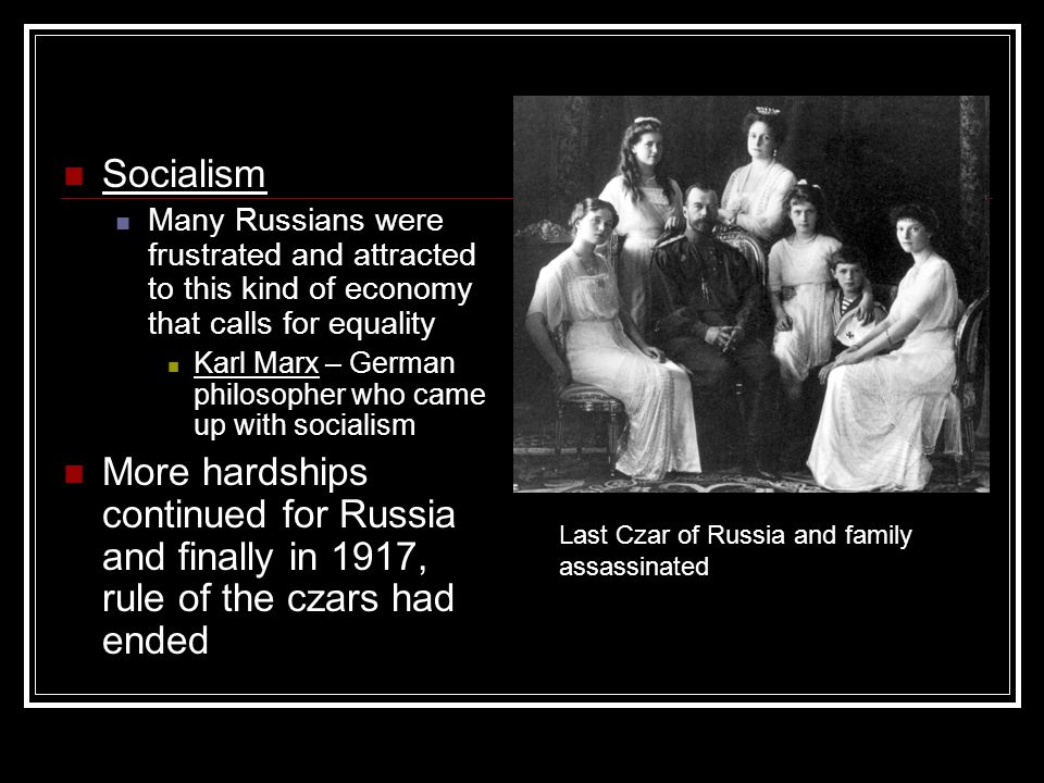 Socialism Many Russians were frustrated and attracted to this kind of economy that calls for equality Karl Marx – German philosopher who came up with