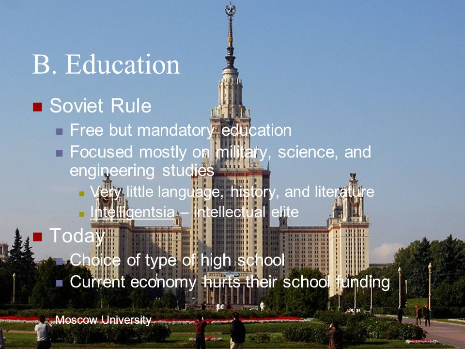 B. Education Soviet Rule Free but mandatory education Focused mostly on military, science, and engineering studies Very little language, history, and