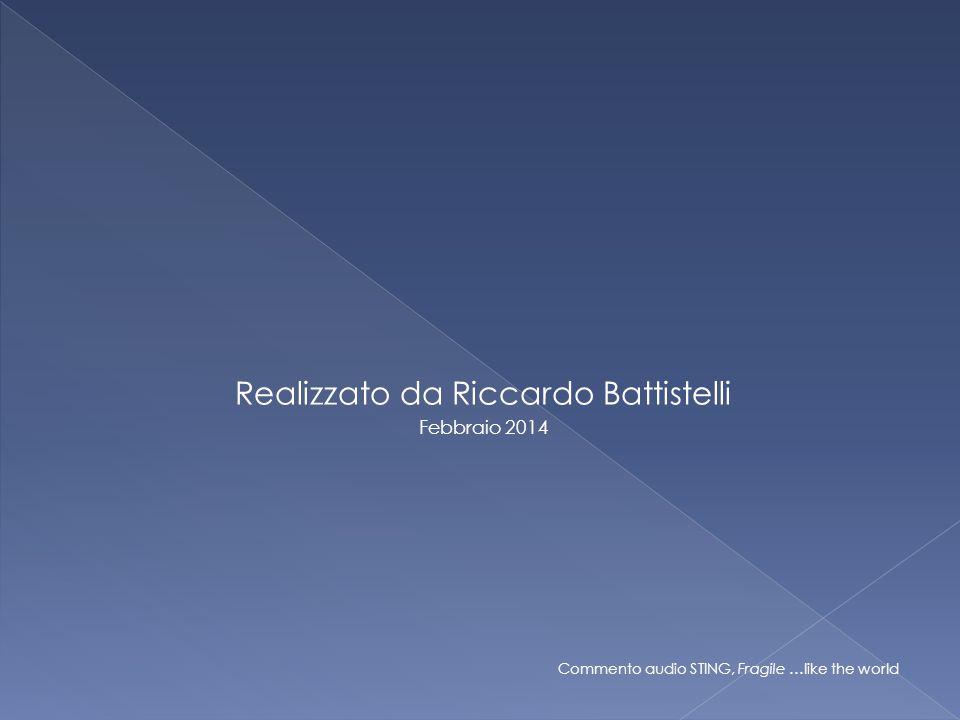 Realizzato da Riccardo Battistelli Febbraio 2014 Commento audio STING, Fragile …like the world