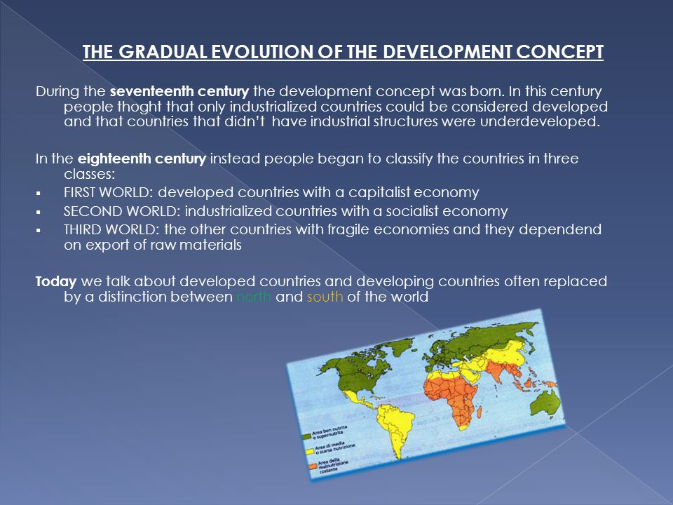 THE GRADUAL EVOLUTION OF THE DEVELOPMENT CONCEPT During the seventeenth century the development concept was born.