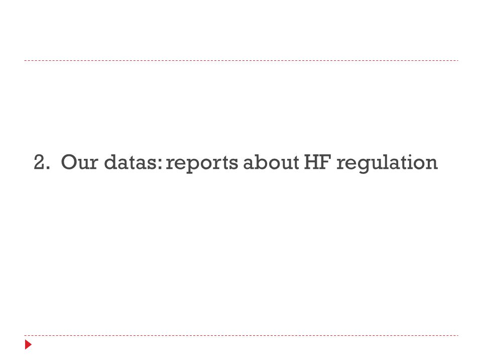 2. Our datas: reports about HF regulation