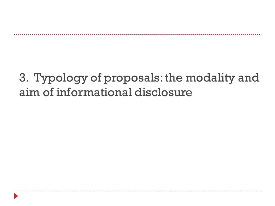 3. Typology of proposals: the modality and aim of informational disclosure