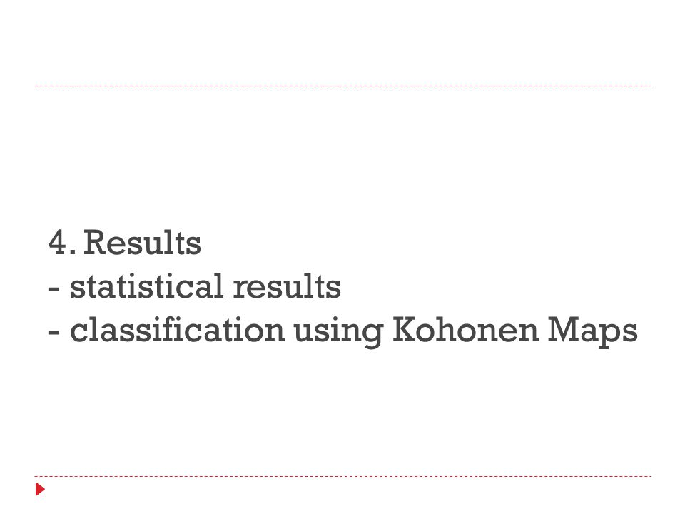 4. Results - statistical results - classification using Kohonen Maps