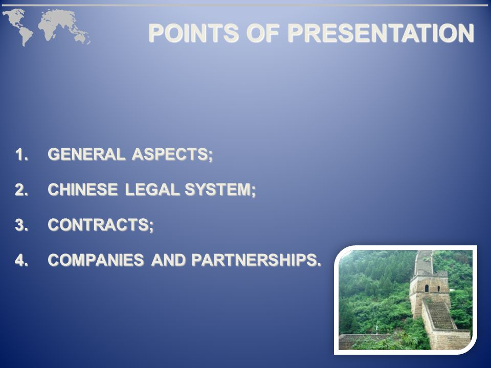 1.GENERAL ASPECTS; 2.CHINESE LEGAL SYSTEM; 3.CONTRACTS; 4.COMPANIES AND PARTNERSHIPS.