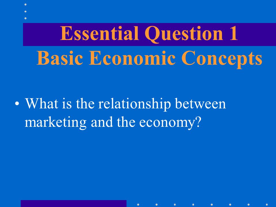 How does an economy work.Basic Economic Questions 1What goods and services should be produced.