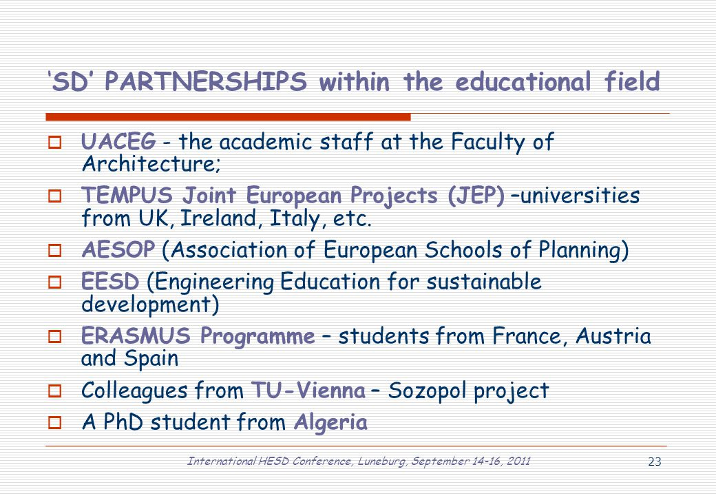International HESD Conference, Luneburg, September 14-16, 2011 23 'SD' PARTNERSHIPS within the educational field  UACEG - the academic staff at the F