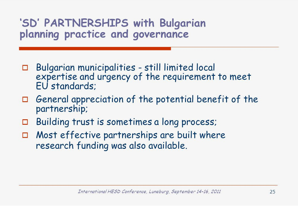 International HESD Conference, Luneburg, September 14-16, 2011 25 'SD' PARTNERSHIPS with Bulgarian planning practice and governance  Bulgarian munici
