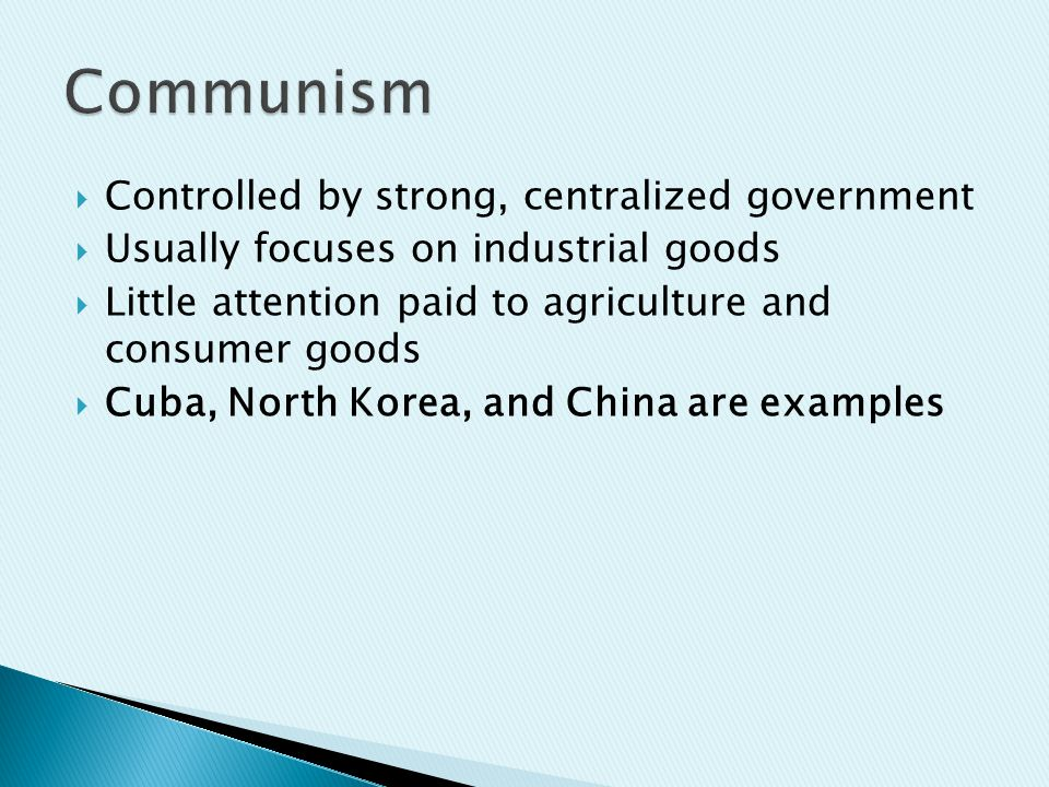  Controlled by strong, centralized government  Usually focuses on industrial goods  Little attention paid to agriculture and consumer goods  Cuba, North Korea, and China are examples