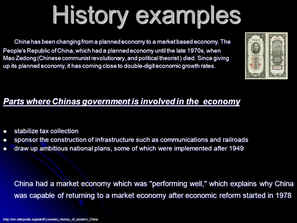 History examples China has been changing from a planned economy to a market based economy.