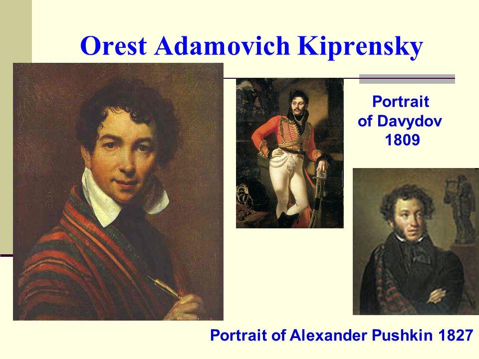 Orest Adamovich Kiprensky Portrait of Davydov 1809 Portrait of Alexander Pushkin 1827