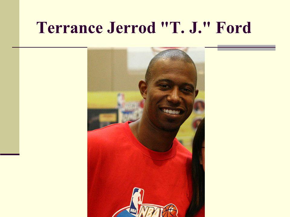 Terrance Jerrod T. J. Ford