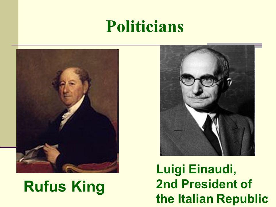 Politicians Rufus King Luigi Einaudi, 2nd President of the Italian Republic