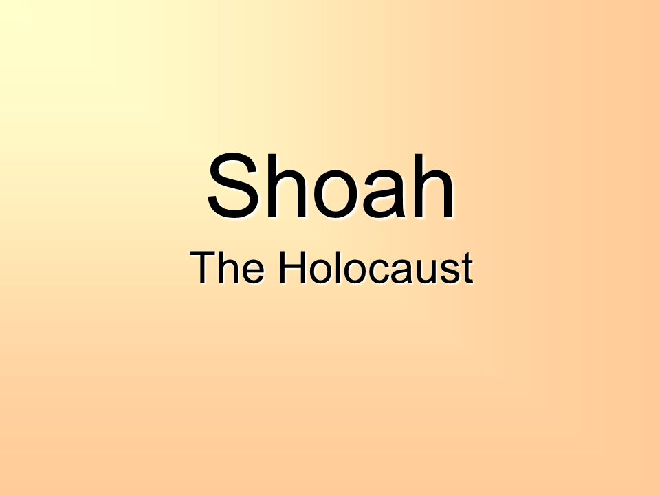 Shoah The Holocaust