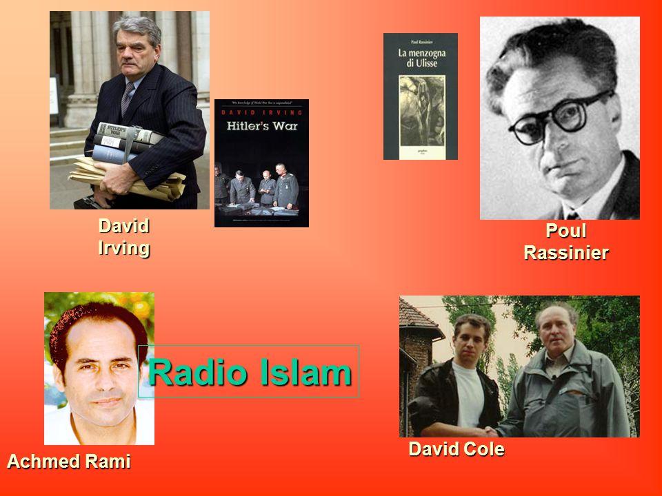 Poul Rassinier David Irving David Cole Achmed Rami Radio Islam