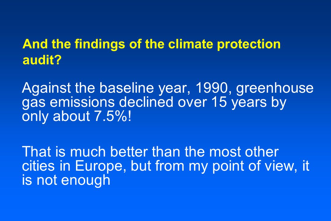 And the findings of the climate protection audit.