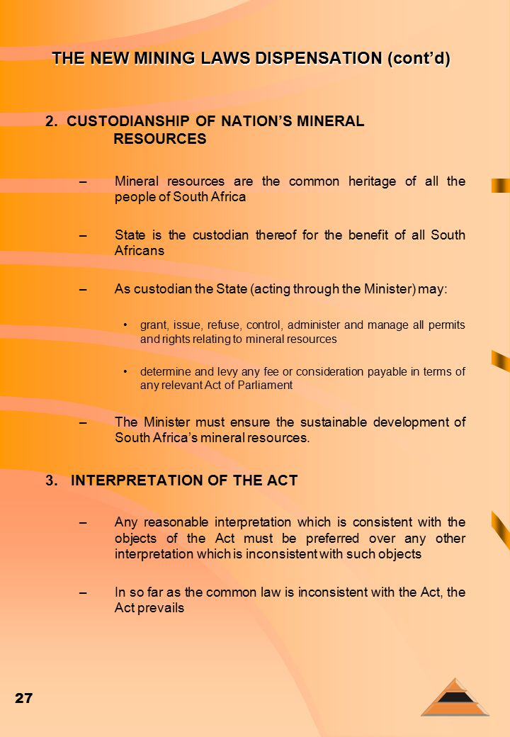 27 THE NEW MINING LAWS DISPENSATION (cont'd) 2.