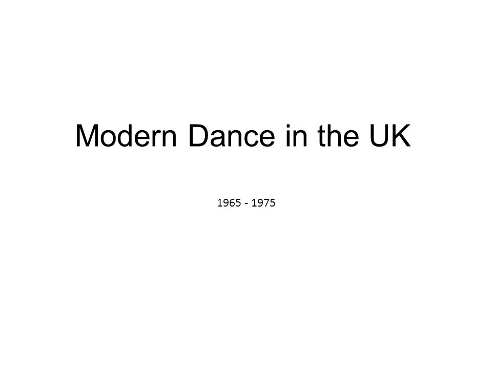 Modern Dance in the UK 1965 - 1975