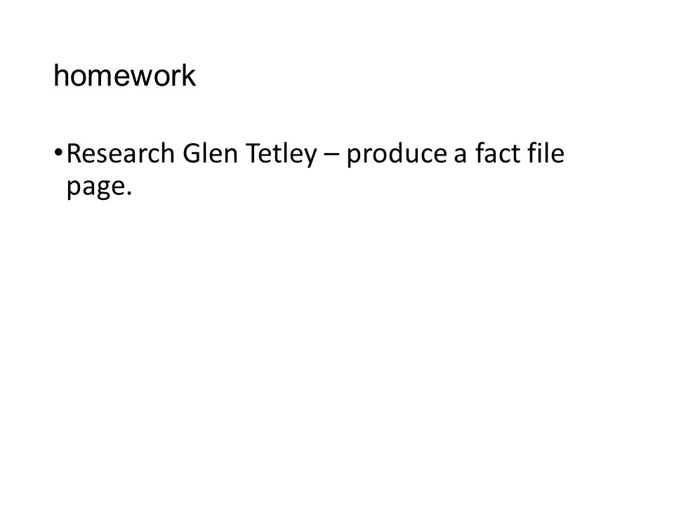 homework Research Glen Tetley – produce a fact file page.