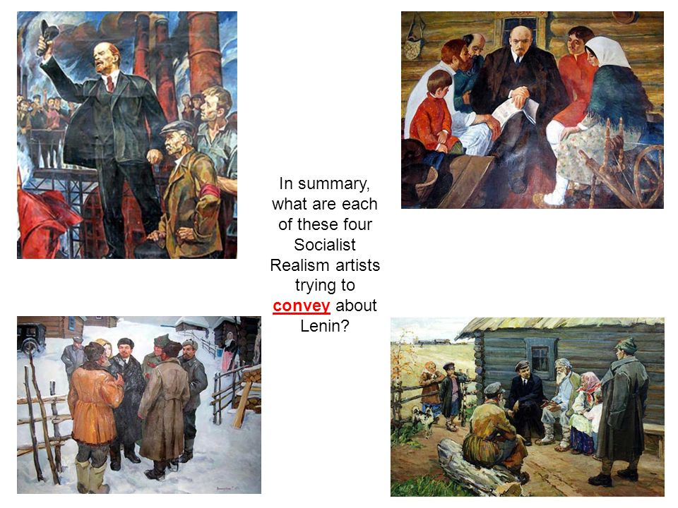 In summary, what are each of these four Socialist Realism artists trying to convey about Lenin