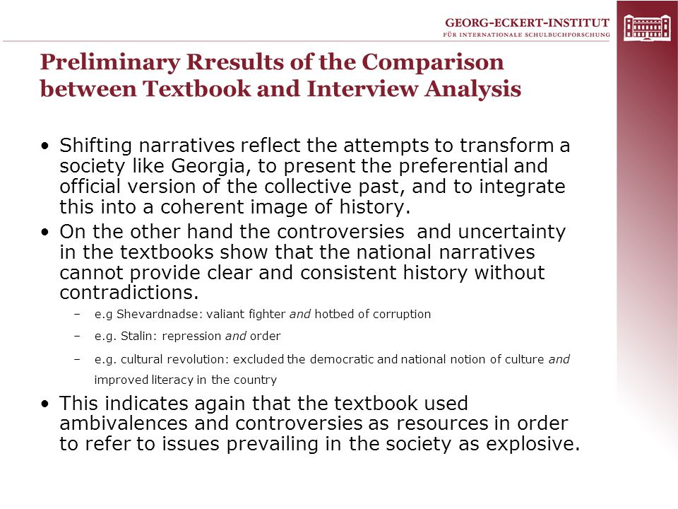 Preliminary Rresults of the Comparison between Textbook and Interview Analysis Shifting narratives reflect the attempts to transform a society like Ge