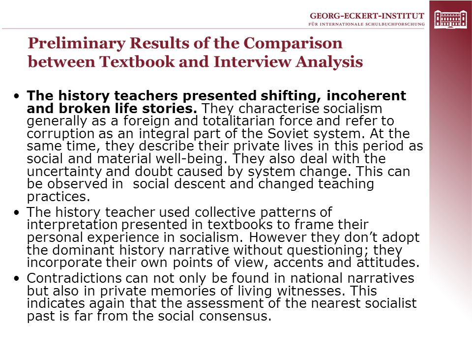 Preliminary Results of the Comparison between Textbook and Interview Analysis The history teachers presented shifting, incoherent and broken life stor