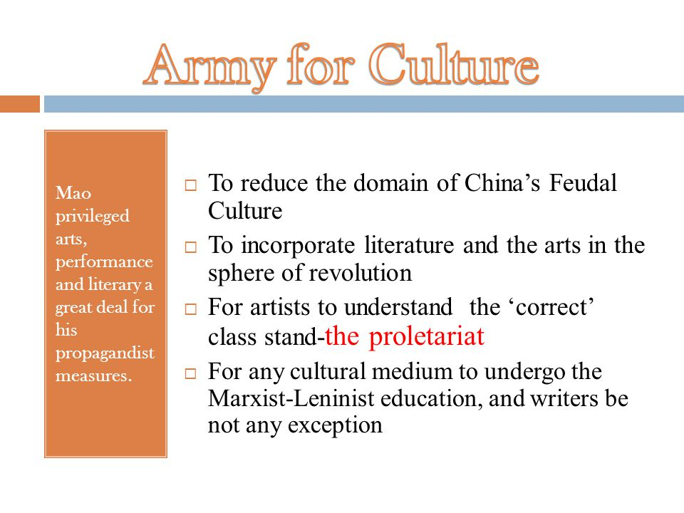 Mao privileged arts, performance and literary a great deal for his propagandist measures.