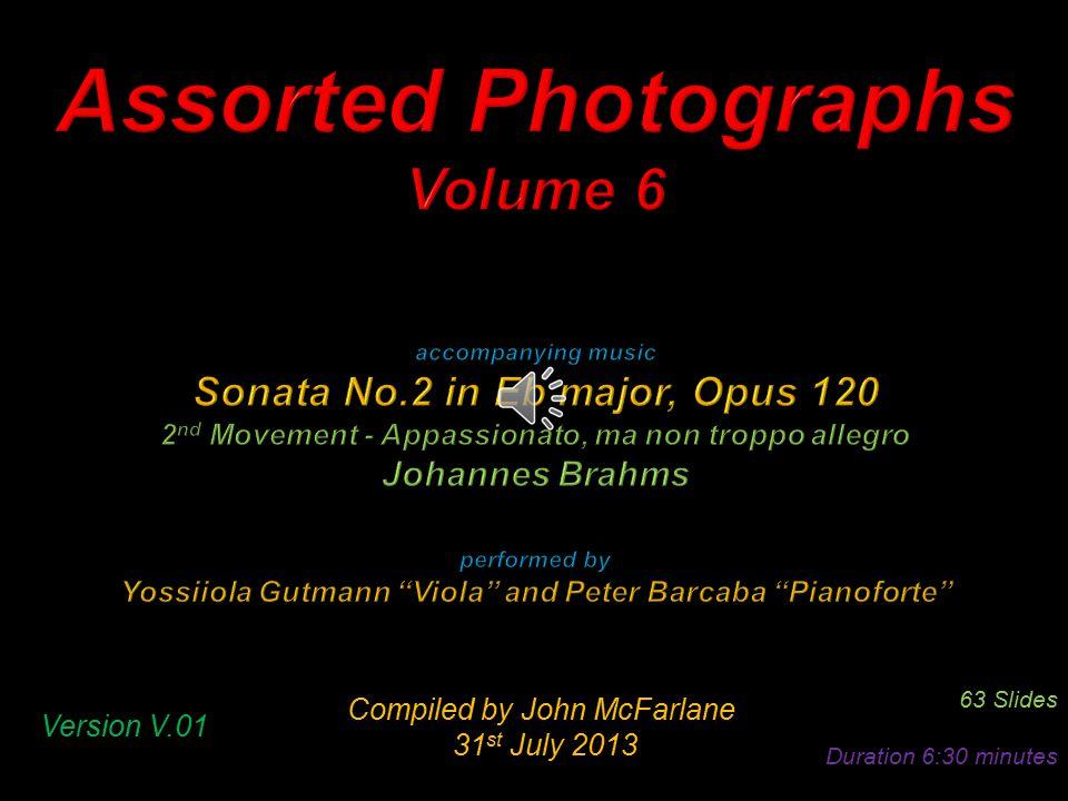 Compiled by John McFarlane 31 st July 2013 31 st July 2013 63 Slides Duration 6:30 minutes Version V.01