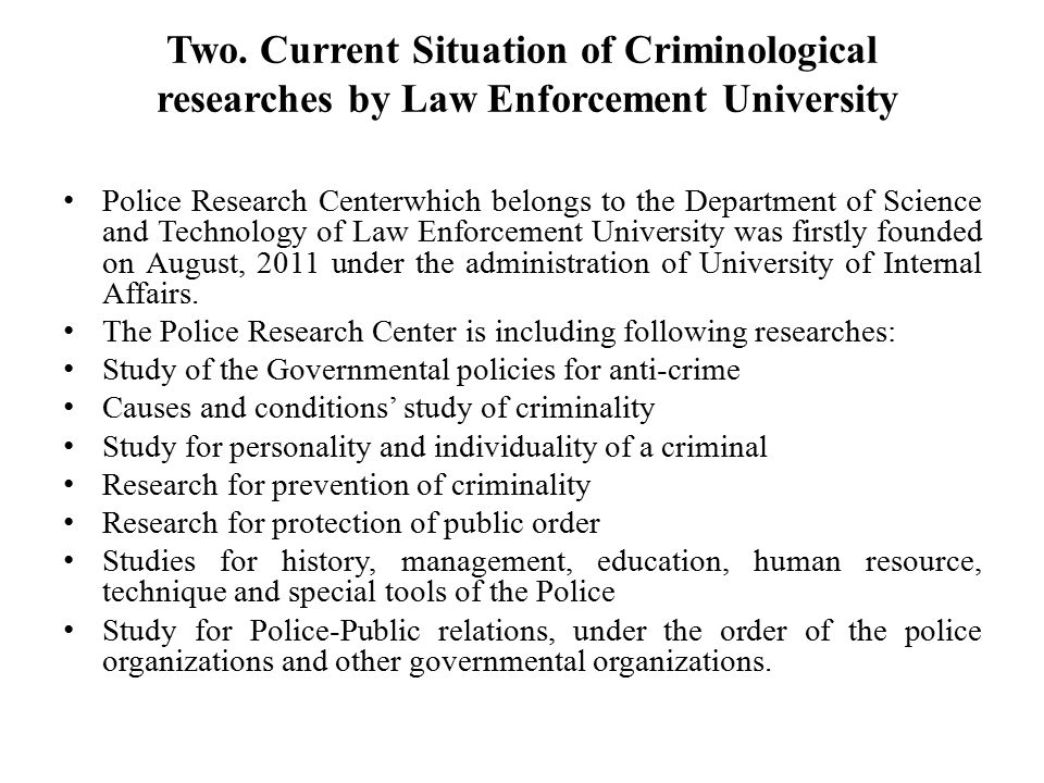 Two. Current Situation of Criminological researches by Law Enforcement University Police Research Centerwhich belongs to the Department of Science and
