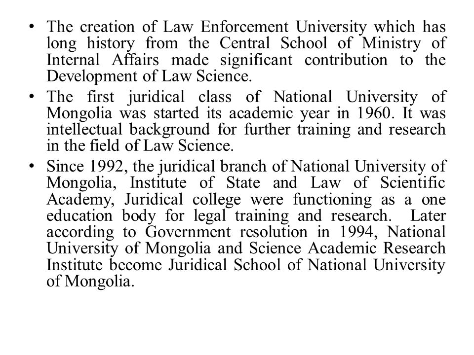 The creation of Law Enforcement University which has long history from the Central School of Ministry of Internal Affairs made significant contribution to the Development of Law Science.