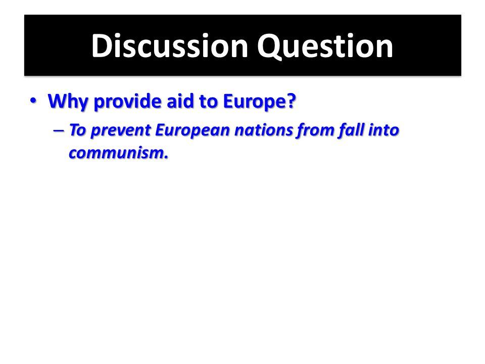 Marshall Plan (June 1947) Marshall Plan (June 1947) – U.S.