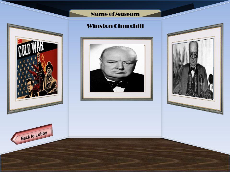 Name of Museum Winston Churchill