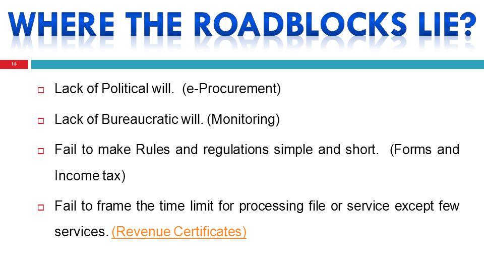 Lack of Political will. (e-Procurement)  Lack of Bureaucratic will.