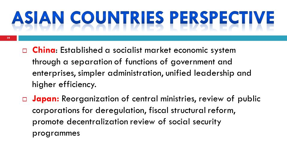  China: Established a socialist market economic system through a separation of functions of government and enterprises, simpler administration, unified leadership and higher efficiency.