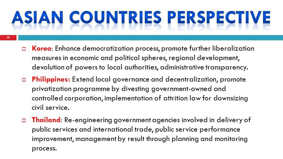  Korea: Enhance democratization process, promote further liberalization measures in economic and political spheres, regional development, devolution