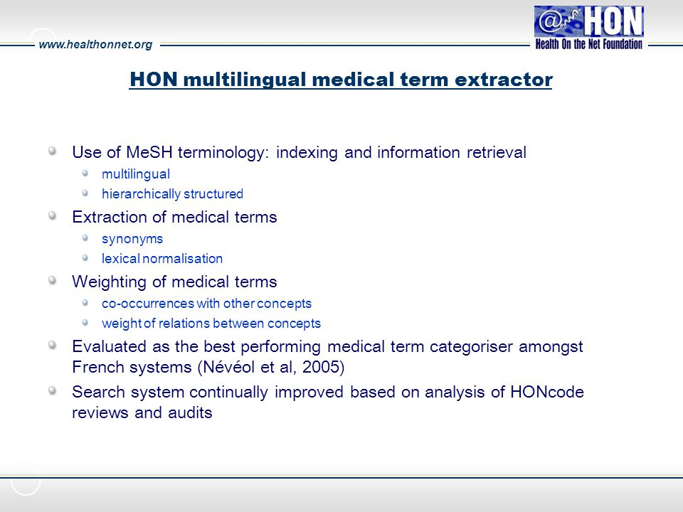 www.healthonnet.org HON multilingual medical term extractor Use of MeSH terminology: indexing and information retrieval multilingual hierarchically st