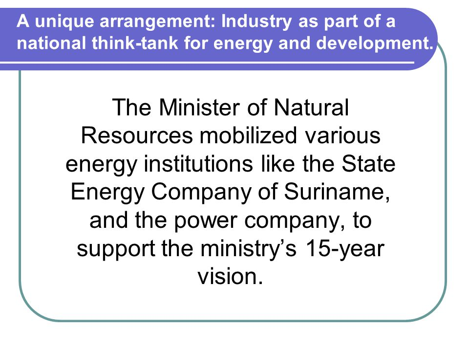 A unique arrangement: Industry as part of a national think-tank for energy and development.